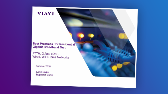 Best Practices for Residential Gigabit Broadband Test: FTTH, G.fast, xDSL, Wired, WiFi
