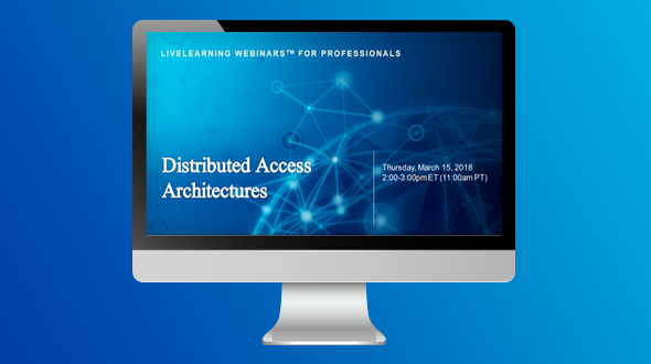 Exploring Distributed Access Architectures Webinar