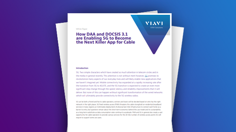 How DAA and DOCSIS 3.1 are Enabling 5G to Become the Next Killer App for Cable